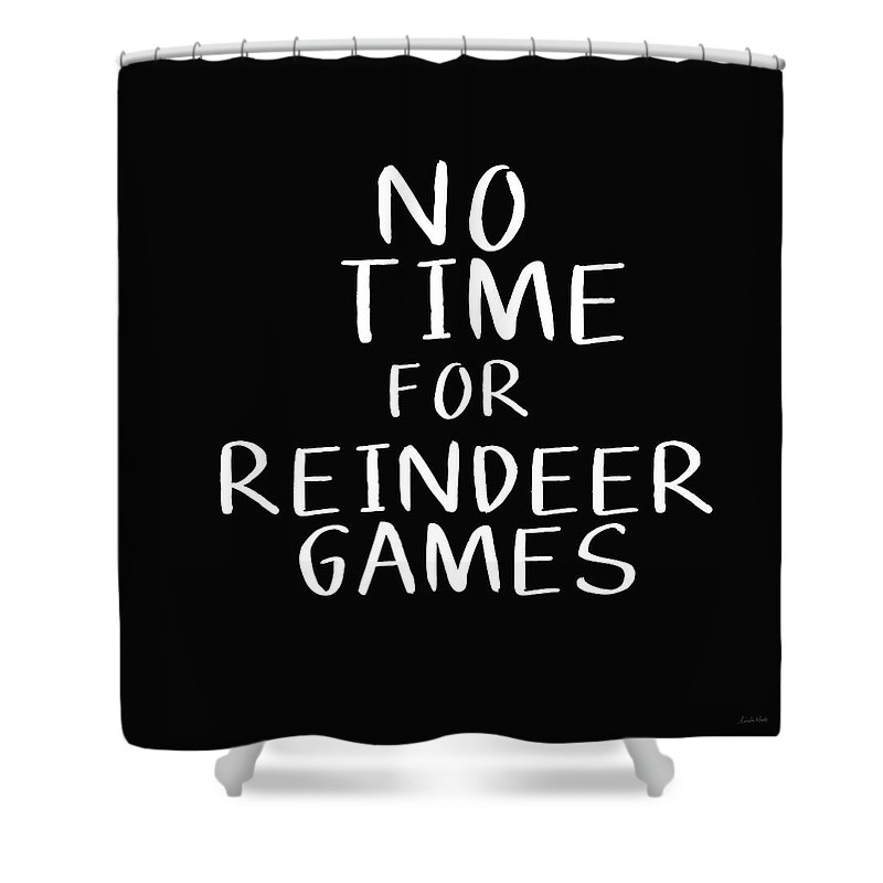 Christmas Shower Curtain featuring the digital art No Time For Reindeer Games Black- Art By Linda Woods by Linda Woods