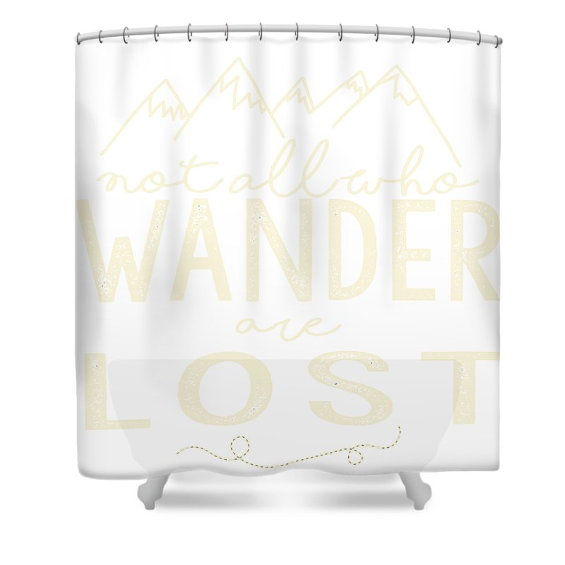 Captivating Not All Who Wander Are Lost Shower Curtains