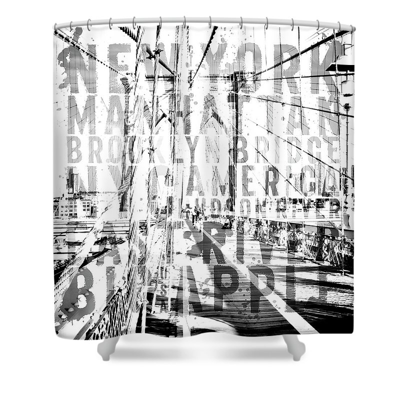 Art Shower Curtain featuring the photograph Nyc Brooklyn Bridge Typography No2 by Melanie Viola