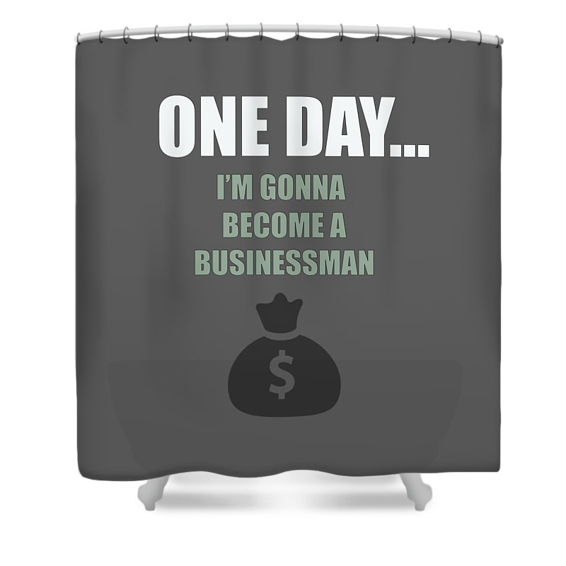 Business Shower Curtain featuring the digital art One Day... I'm Gonna Become A Businessman by Moo Yourself
