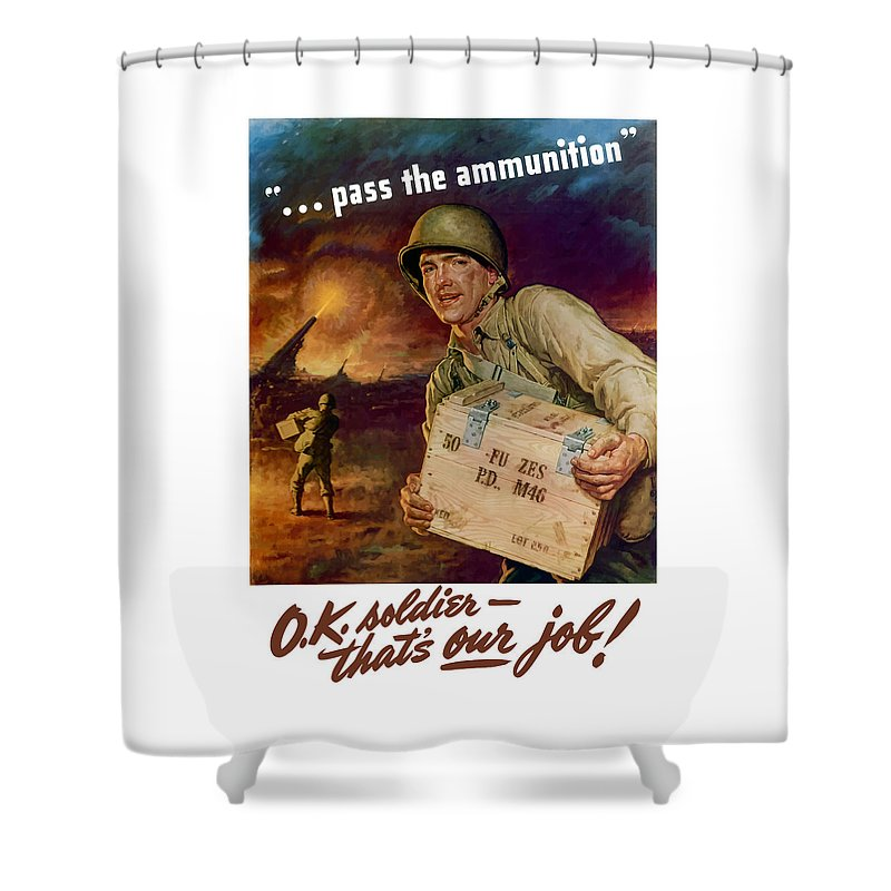 Ammunition Shower Curtain featuring the painting Pass The Ammunition -- Propaganda Poster by War Is Hell Store