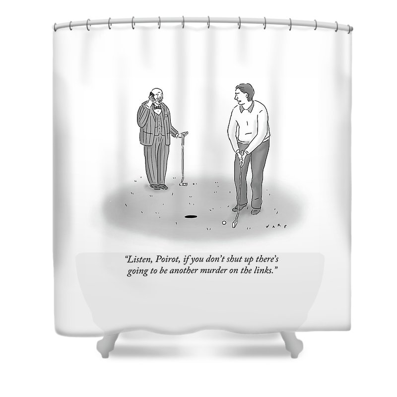 Listen Shower Curtain Featuring The Drawing Poirot Talks On Phone While Another Man Tries