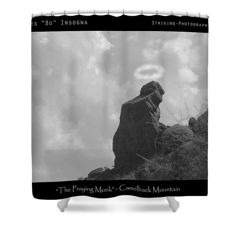 'praying Monk' Shower Curtain featuring the photograph Praying Monk - Arizona - Poster Print by James BO Insogna