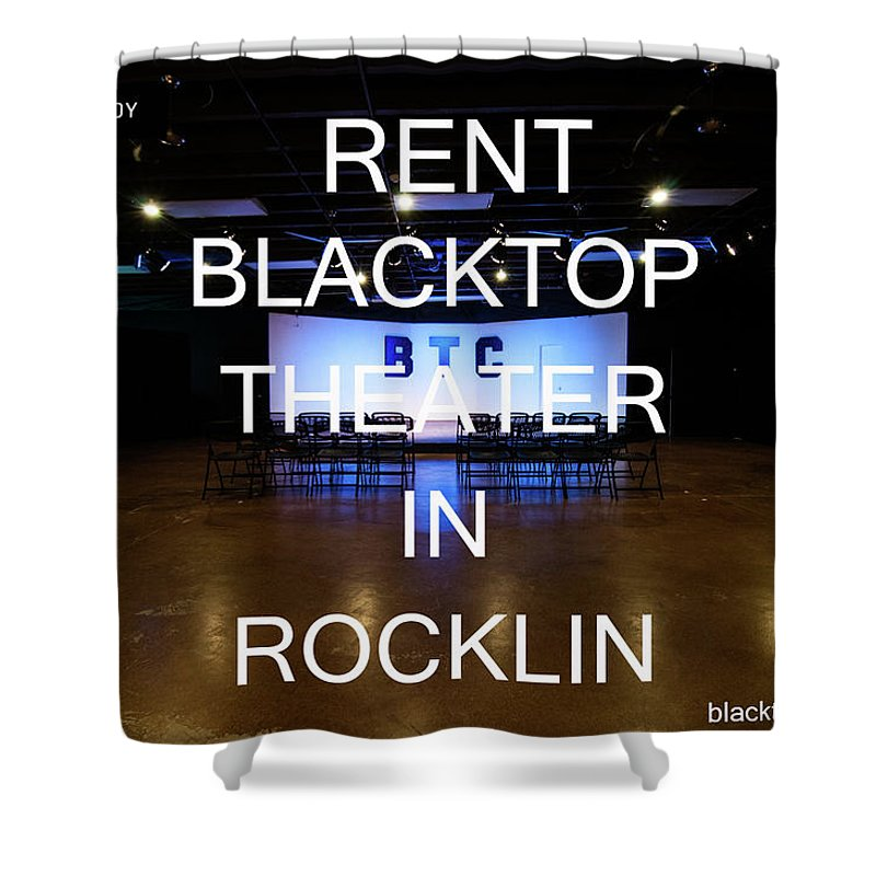 Theater Shower Curtain featuring the photograph Rent Blacktop Theater In Rocklin, Ca by Blacktop Comedy Theater
