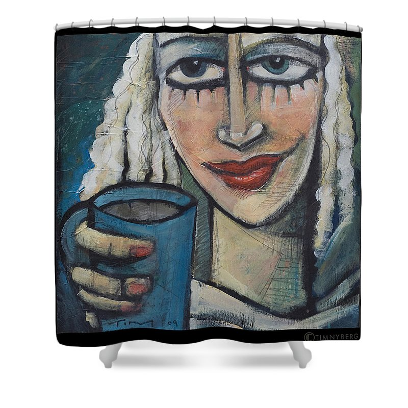 Pleasant Shower Curtain featuring the painting She Had Some Dreams... by Tim Nyberg