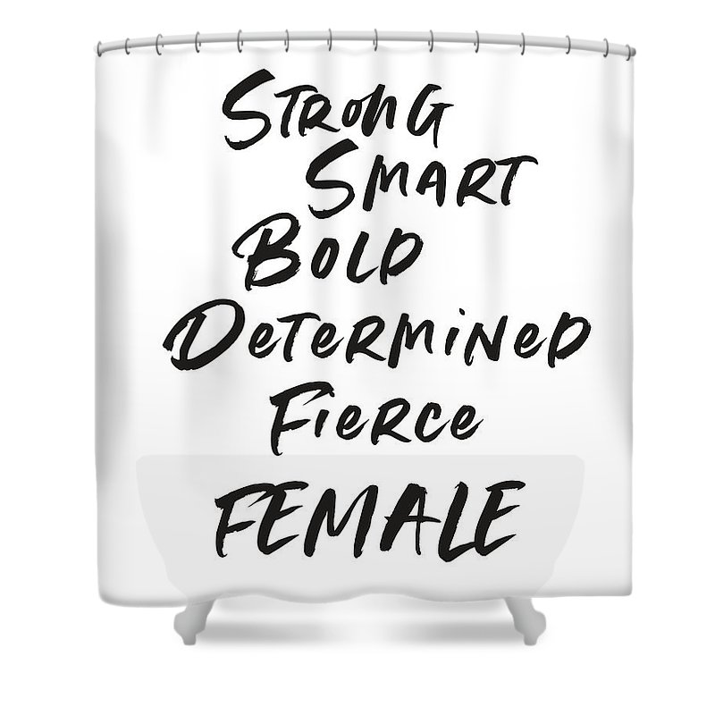 Motivational Shower Curtain featuring the digital art Strong Smart Bold Female- Art By Linda Woods by Linda Woods