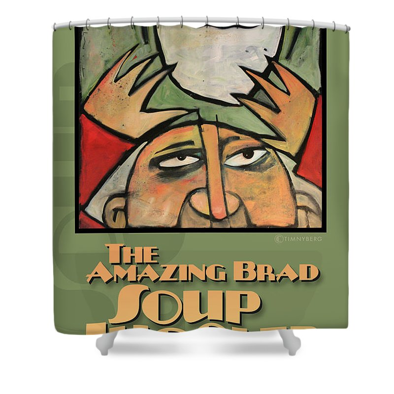 Soup Shower Curtain featuring the painting The Amazing Brad Soup Juggler Poster by Tim Nyberg