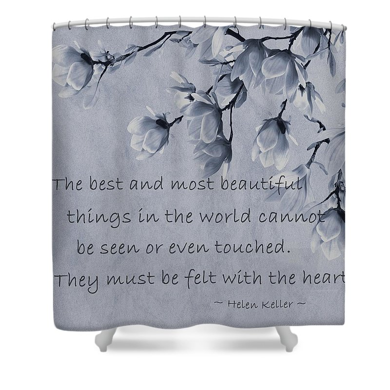 Hellen Keller Shower Curtain Featuring The Mixed Media Most Beautiful Things In World By