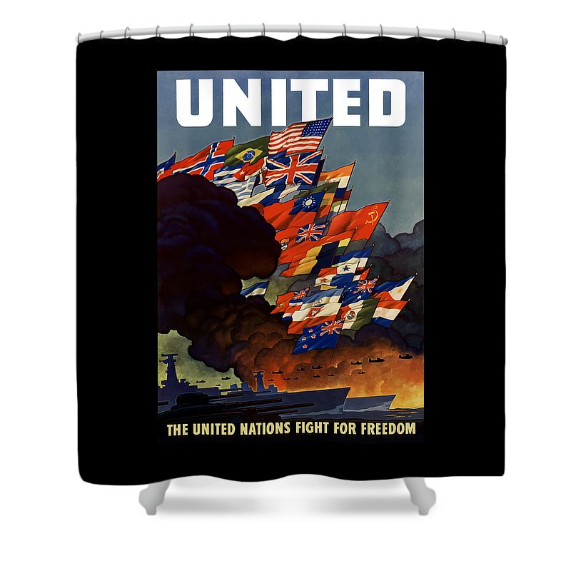 Propaganda Shower Curtain featuring the painting The United Nations Fight For Freedom by War Is Hell Store
