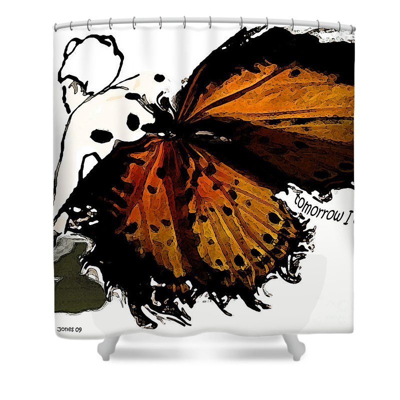 Woman Shower Curtain featuring the digital art Tomorrow I Will Be by Shelley Jones