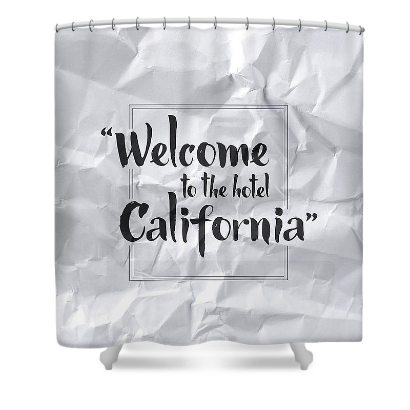 Welcome To The Hotel California Shower Curtain Featuring Digital Art
