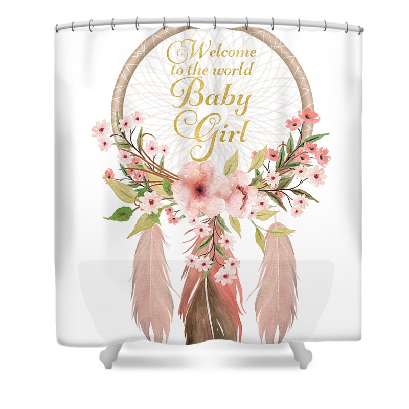 Dreamcatcher Shower Curtain Featuring The Digital Art Welcome To World Baby Girl By Pink