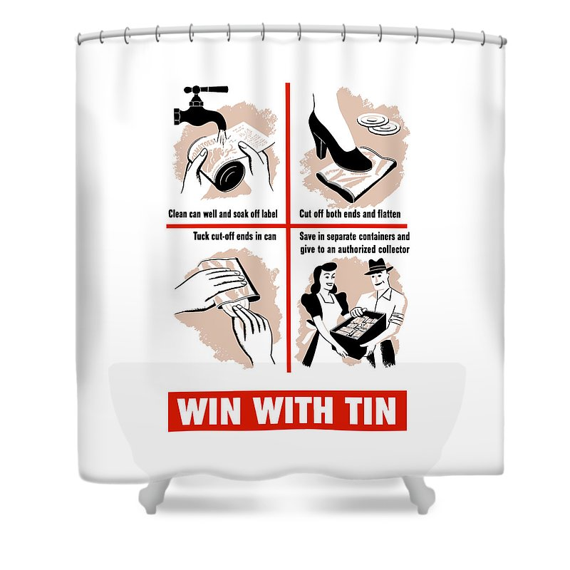 Recycle Shower Curtain featuring the painting Win With Tin -- Ww2 by War Is Hell Store