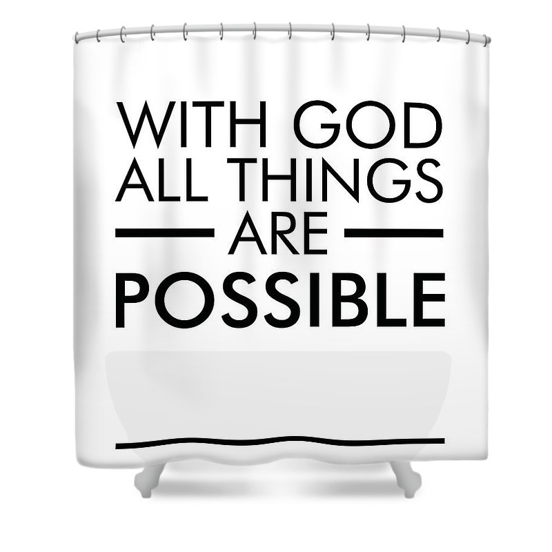 Matthew 19 26 Shower Curtain Featuring The Mixed Media With God All Things Are Possible