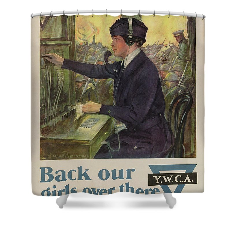 'back Our Girls Over There' Shower Curtain featuring the painting World War I Ywca Poster by Clarence F Underwood