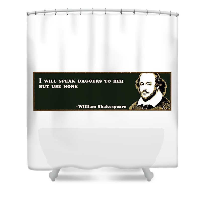 I Shower Curtain featuring the photograph I Will Speak Daggers #shakespeare #shakespearequote by TintoDesigns