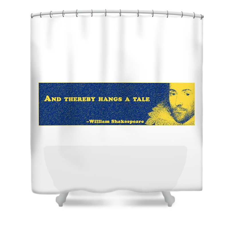 And Shower Curtain featuring the digital art And Thereby Hangs A Tale #shakespeare #shakespearequote 4 by TintoDesigns