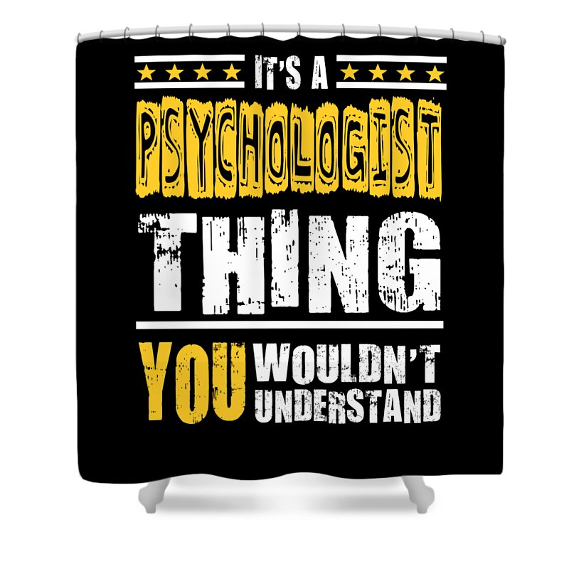 Cool-psychologist-gift Shower Curtain featuring the digital art Psychologist You Wouldnt Understand by Dusan Vrdelja