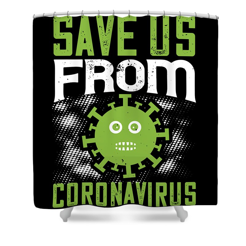 Sarcastic Shower Curtain featuring the digital art Save us from coronavirus by Jacob Zelazny