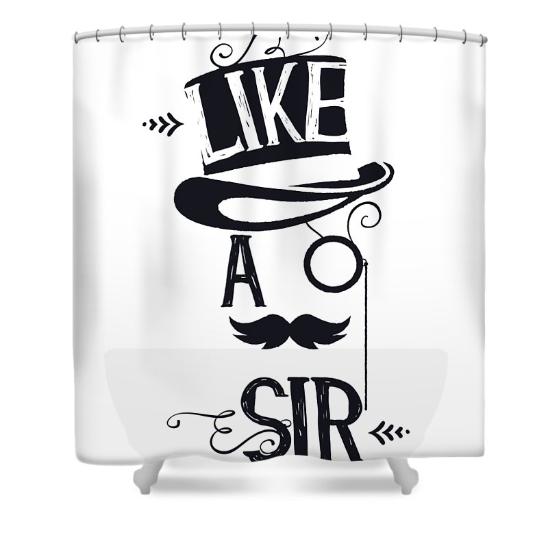 Humor Shower Curtain featuring the digital art Like A Sir by Jacob Zelazny