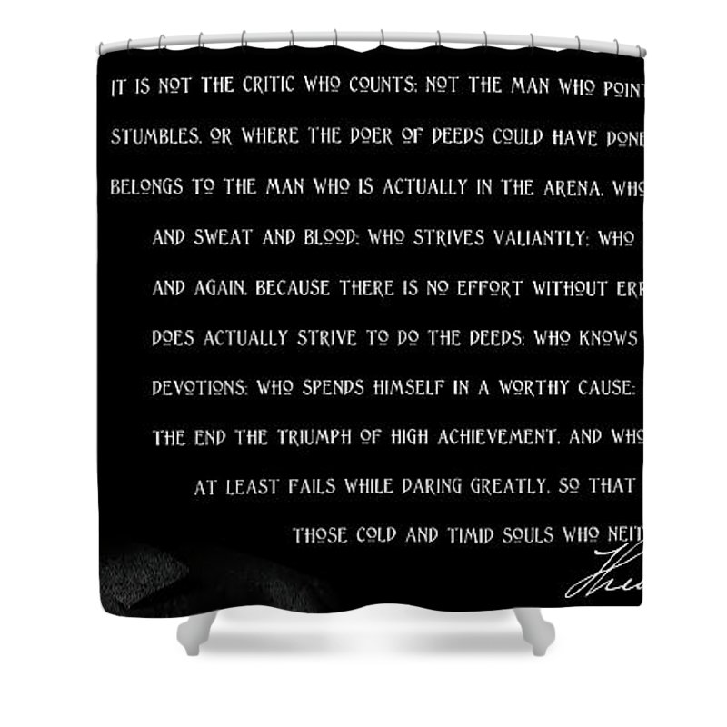 Man In The Arena Shower Curtain featuring the mixed media The Man In The Arena - Teddy Roosevelt 1910 by Daniel Hagerman