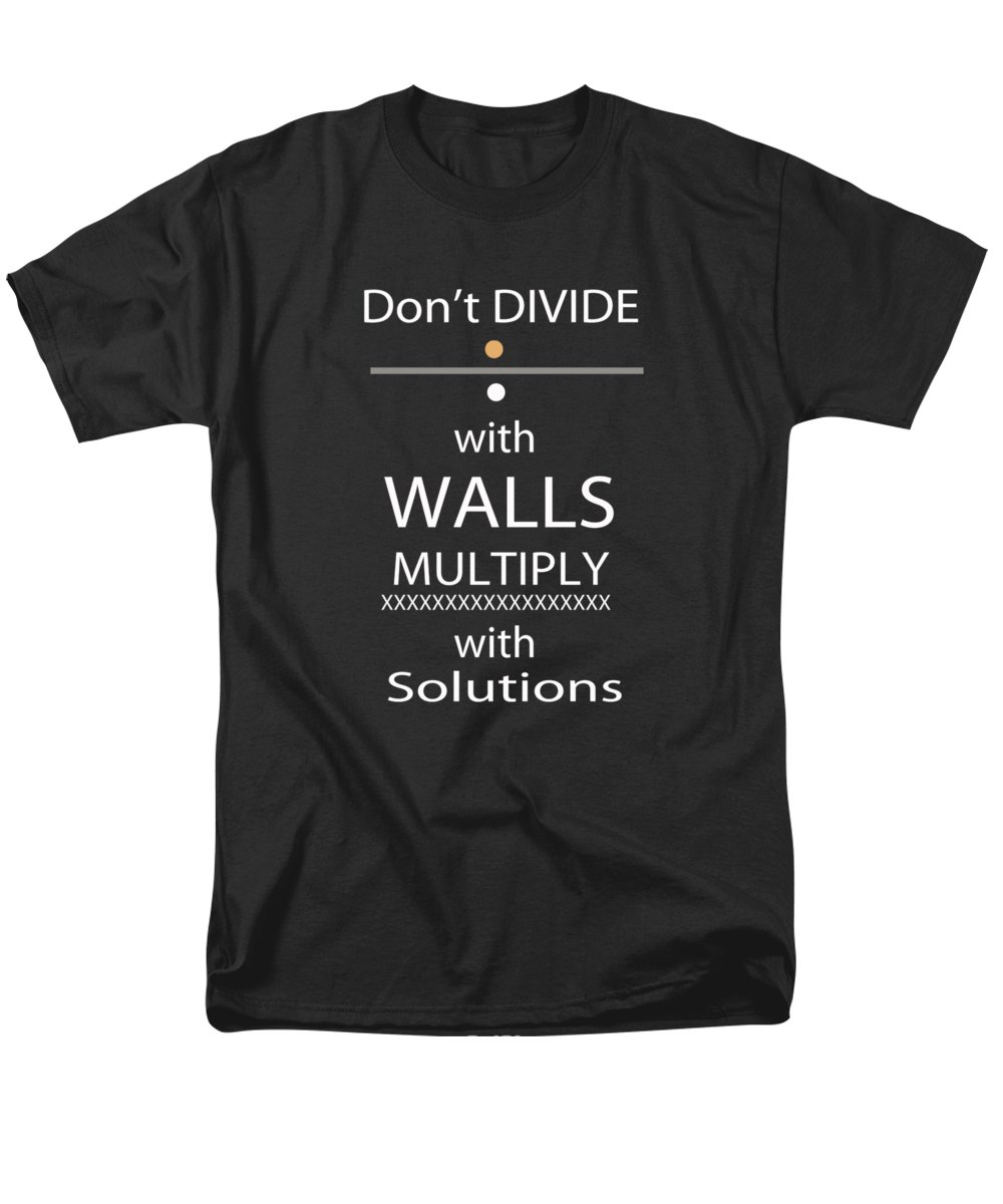 Politics Men's T-Shirt (Regular Fit) featuring the digital art Don't Divide With Walls by Jody Wright