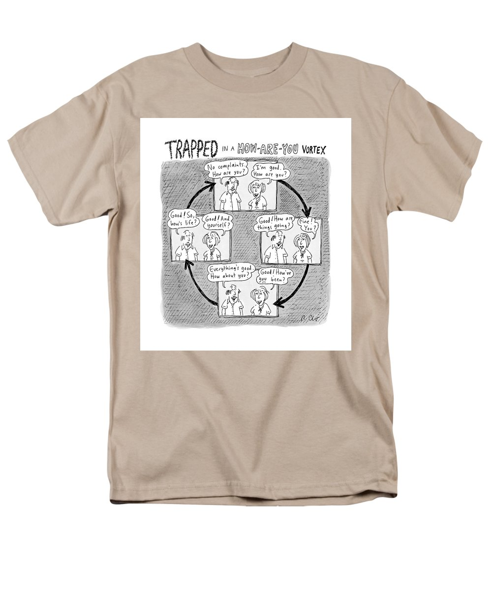 Captionless. Conversation Men's T-Shirt (Regular Fit) featuring the drawing Trapped In A How-are-you Vortex by Roz Chast