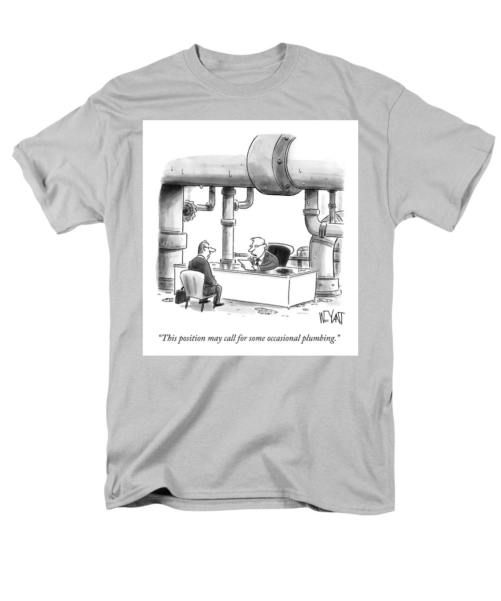 """""""this Position May Call For Some Occasional Plumbing."""" Job Men's T-Shirt (Regular Fit) featuring the drawing Occasional Plumbing by Christopher Weyant"""