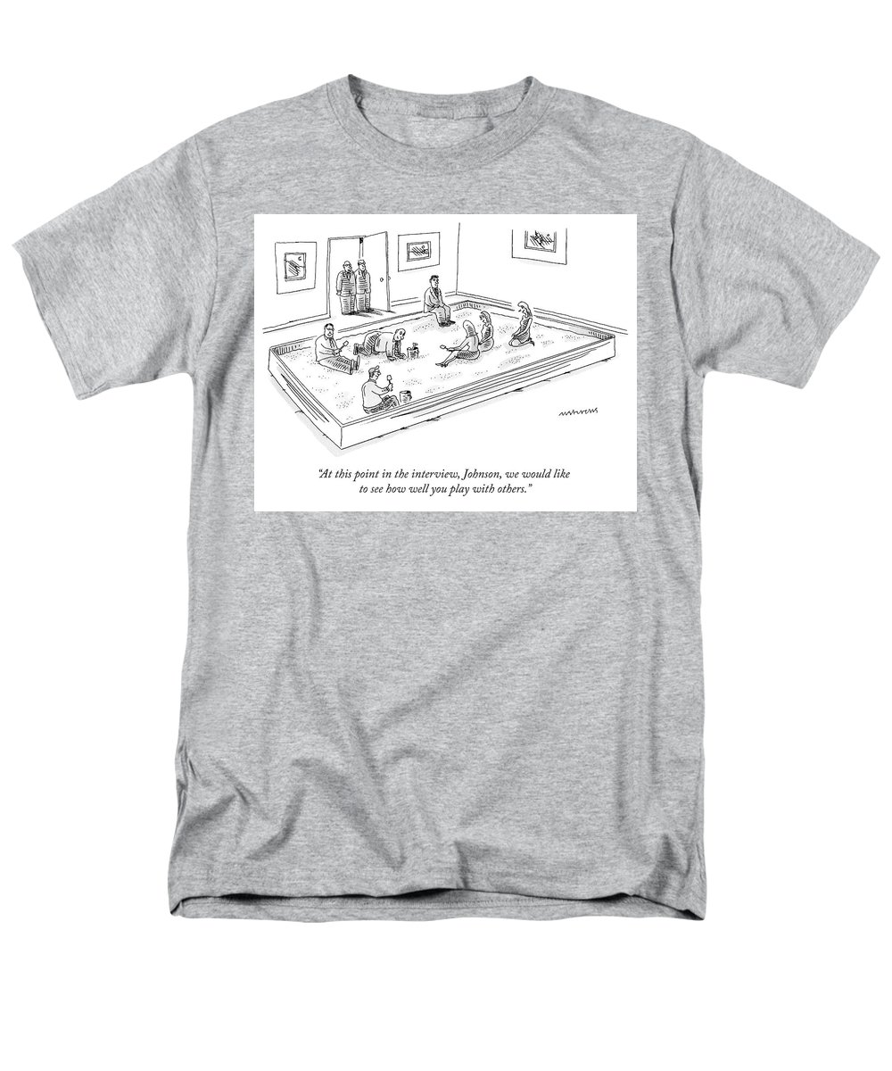"""at This Point In The Interview Men's T-Shirt (Regular Fit) featuring the drawing A Bunch Of Adults In Business Clothes Play by Mick Stevens"