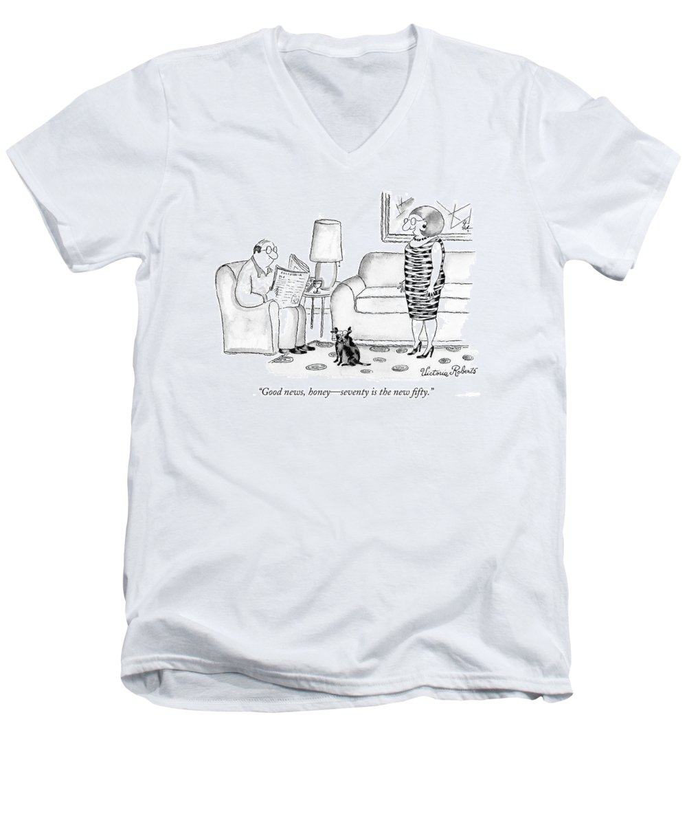 Modern Life Men's V-Neck T-Shirt featuring the drawing Good News, Honey - Seventy Is The New Fifty by Victoria Roberts