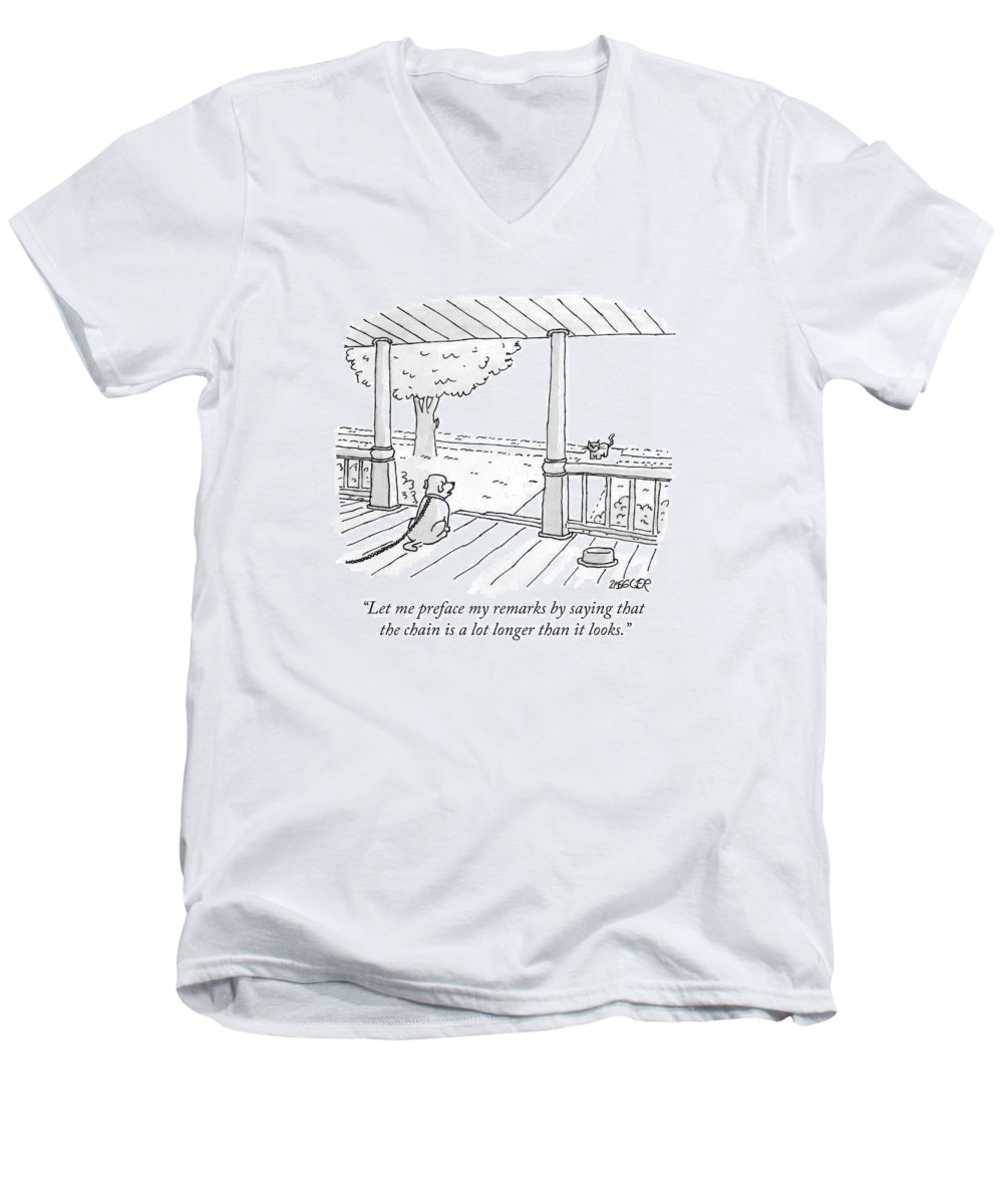 Let Me Preface My Remarks By Saying That The Chain Is A Lot Longer Than It Looks. Men's V-Neck T-Shirt featuring the drawing Let Me Preface My Remarks By Saying That by Jack Ziegler
