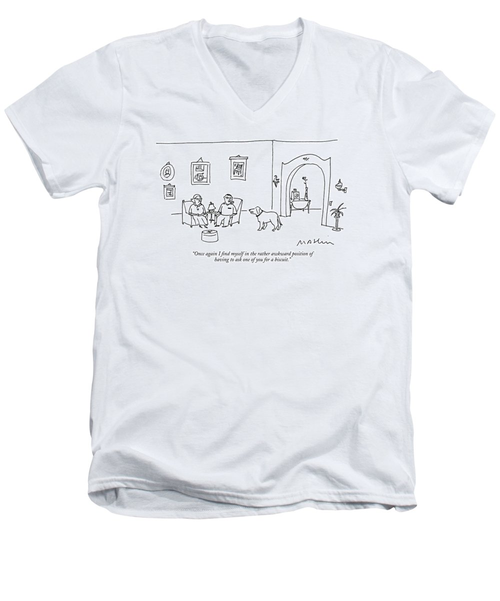 Once Again I Find Myself In The Rather Awkward Position Of Having To Ask One Of You For A Biscuit. Men's V-Neck T-Shirt featuring the drawing Once Again I Find Myself In The Rather Awkward by Michael Maslin