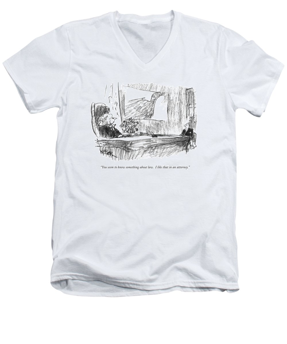 Lawyers Men's V-Neck T-Shirt featuring the drawing You Seem To Know Something About Law. I Like by Robert Weber
