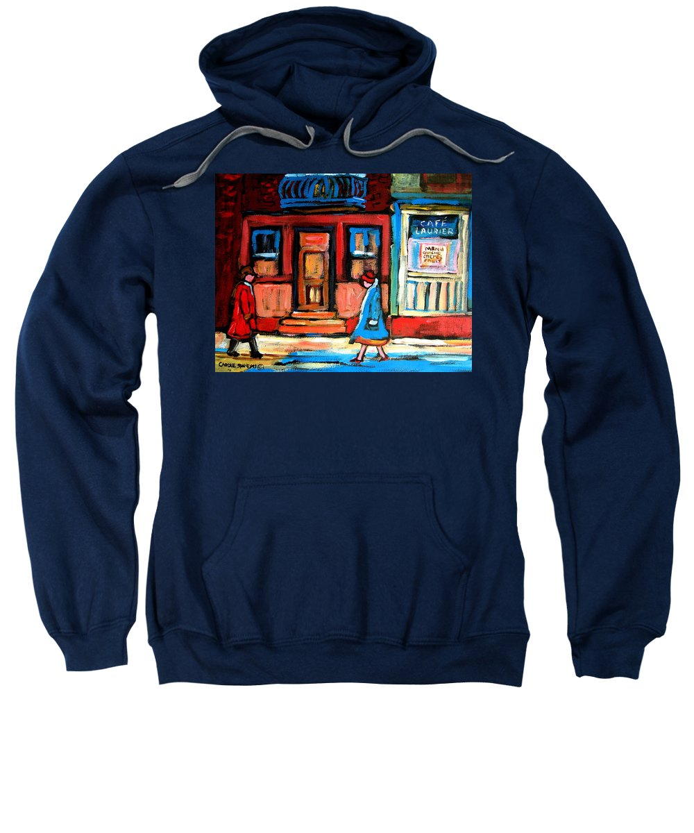 Cafe Laurier Montreal Sweatshirt featuring the painting Cafe Laurier Montreal by Carole Spandau