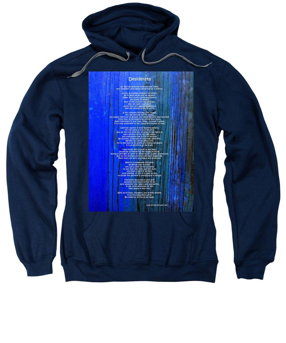 Desiderata Sweatshirt featuring the photograph Desiderata On Blue by Leena Pekkalainen
