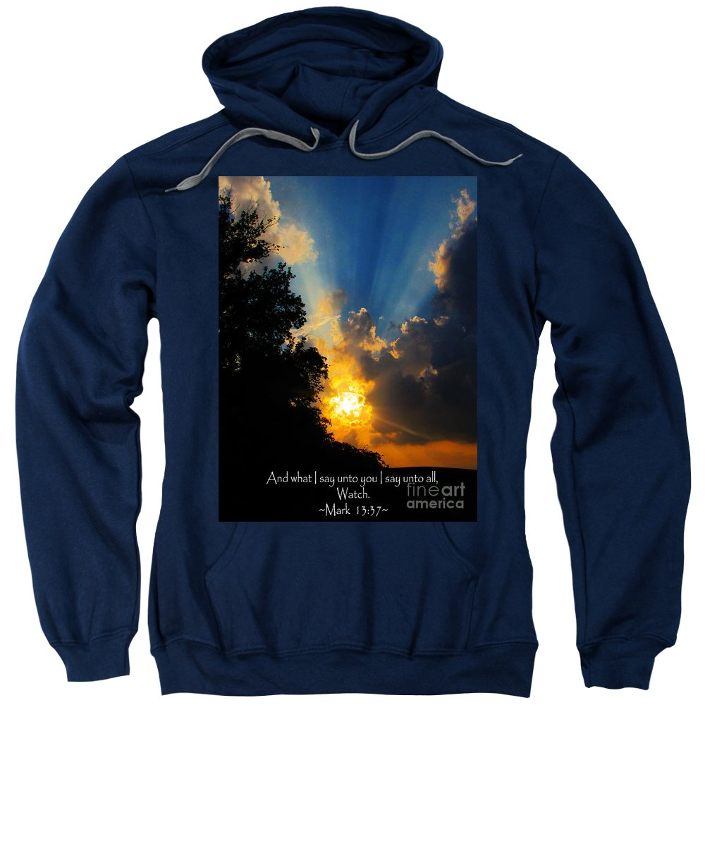 Jesus Christ Sweatshirt featuring the photograph The Bible Mark 13 37 by Ron Tackett
