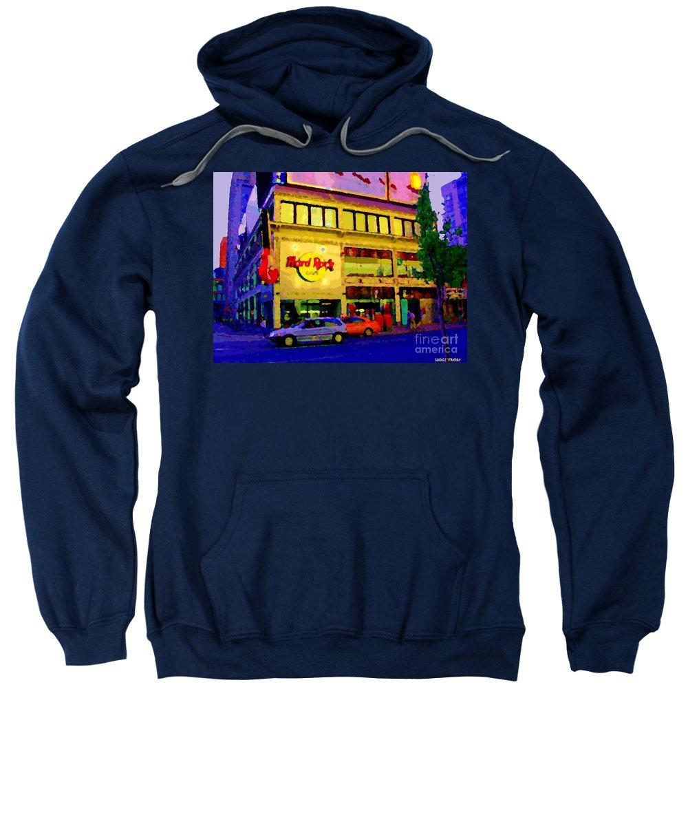 Toronto Sweatshirt featuring the painting Toronto Street Scene Night Scapes Hard Rock Cafe Downtown Drive By City Lights Canadian Art Cspandau by Carole Spandau