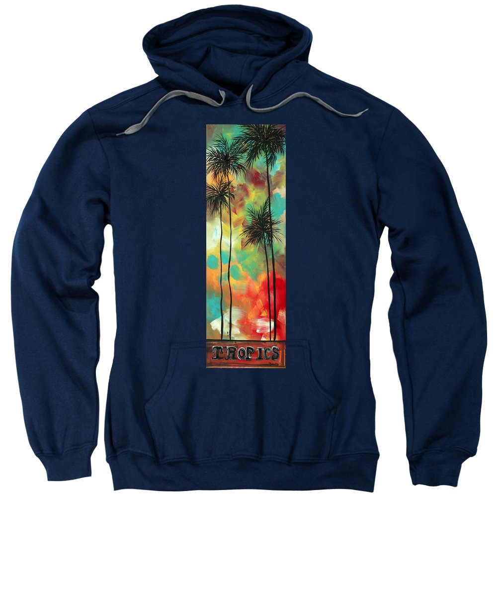 Decorative Sweatshirt featuring the painting Tropics By Madart by Megan Duncanson