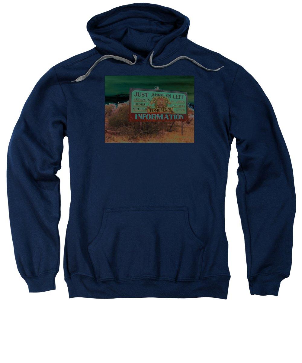 Wyatt Earp's Welcoming Sign Tombstone Arizona Solarized 2005-2008 Sweatshirt featuring the photograph Wyatt Earp's Welcoming Sign Tombstone Arizona Solarized 2005-2008 by David Lee Guss
