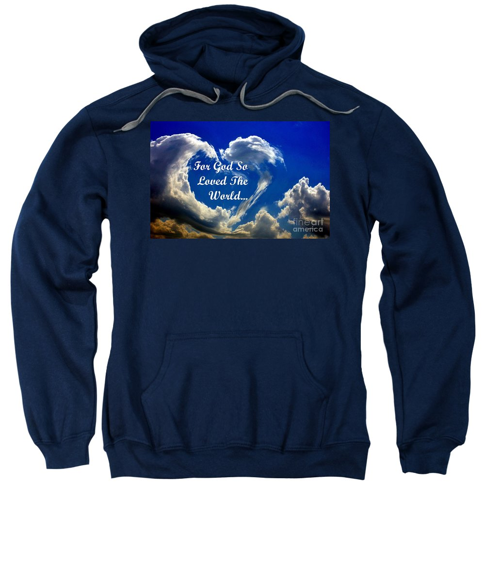 For Sweatshirt featuring the photograph For God So Loved The World by Maria Urso