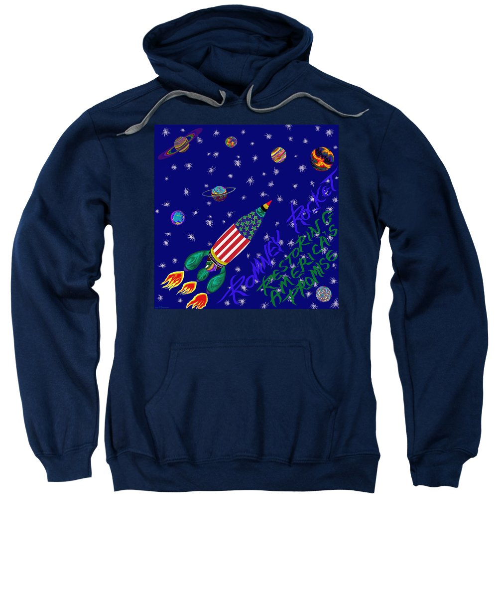 Mitt Romney Sweatshirt featuring the painting Romney Rocket - Restoring America's Promise by Robert SORENSEN