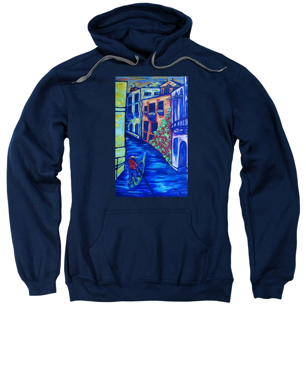 Venice Sweatshirt featuring the painting Venice by Meghan