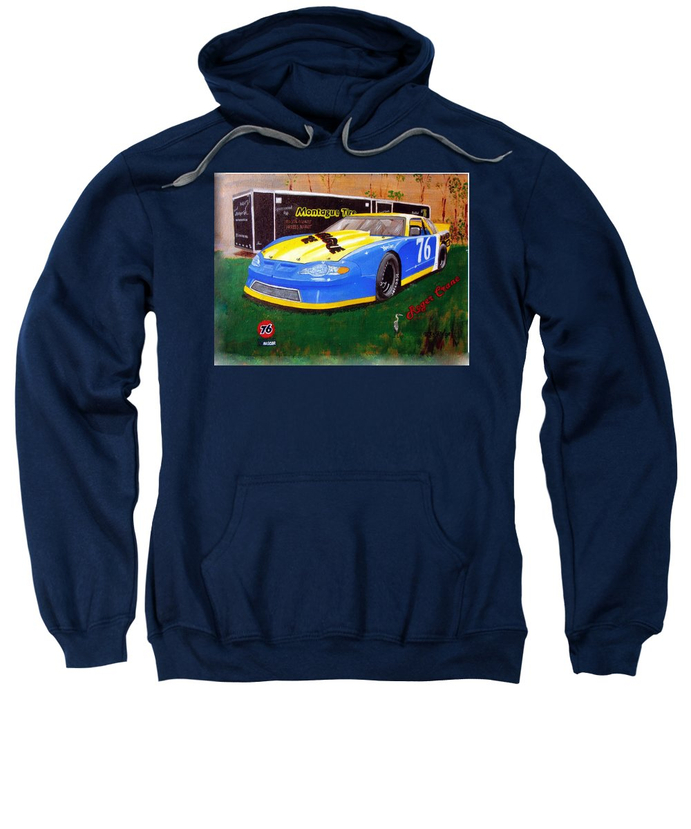 Nascar Sweatshirt featuring the painting 76 Roger Crane by Richard Le Page