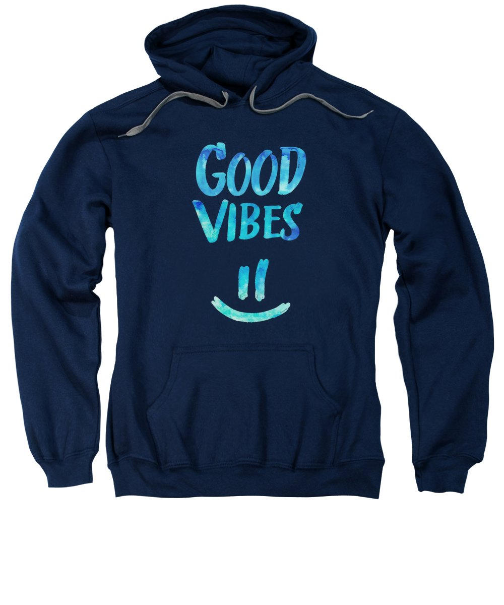 Good Vibes Sweatshirt featuring the digital art Good Vibes Funny Smiley Statement Happy Face Blue Stars Edit by Philipp Rietz