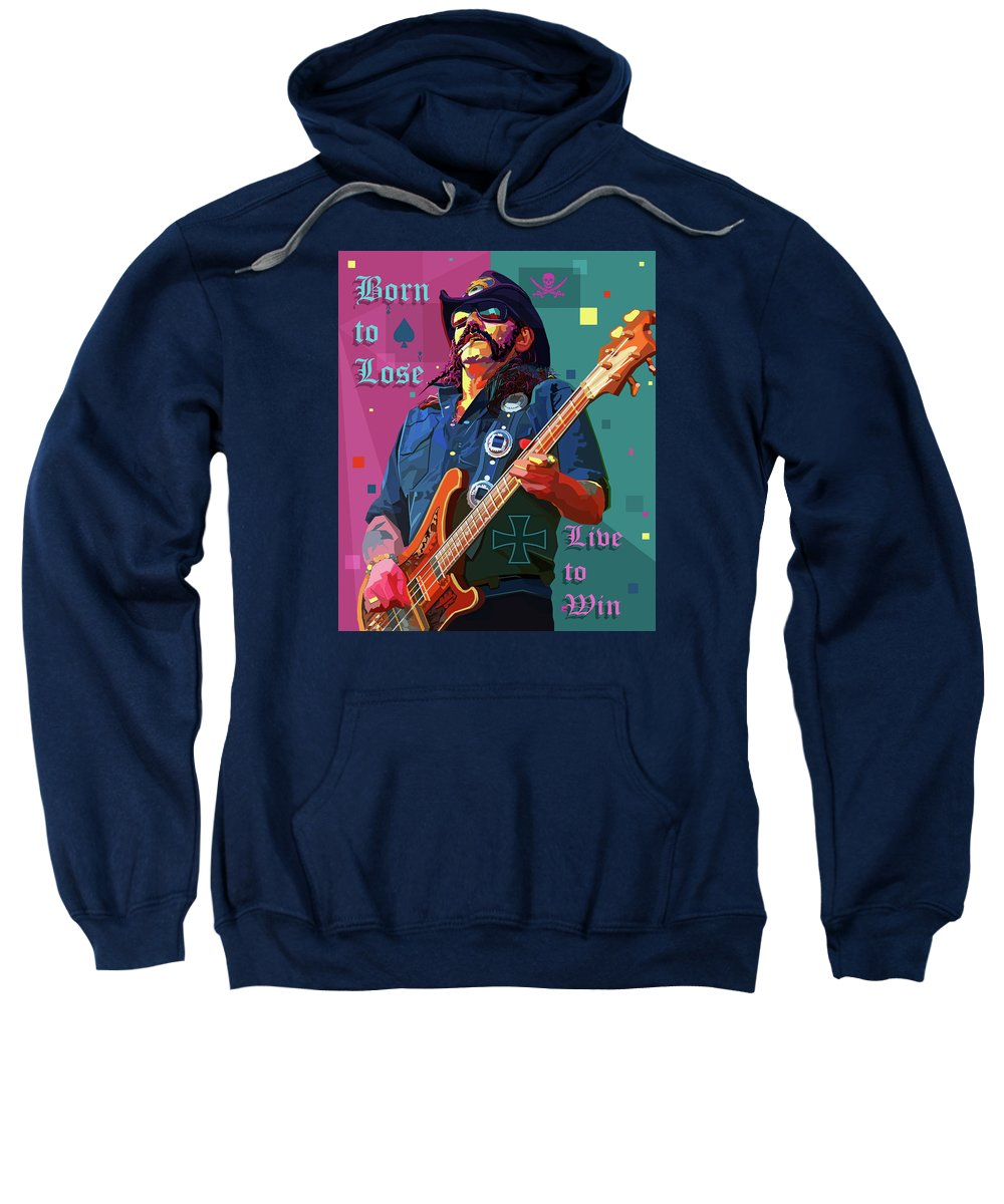 Lemmy Sweatshirt featuring the digital art Born To Lose. Live To Win. by Mal Bray