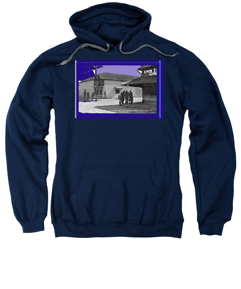 Corner Of Meyer And Convent Barrio Burton Frasher Photo Tucson Arizona 1938 Color Added 2016 Sweatshirt featuring the photograph Corner Of Meyer And Convent Barrio Burton Frasher Photo Tucson Arizona 1938 Color Added 2016 by David Lee Guss