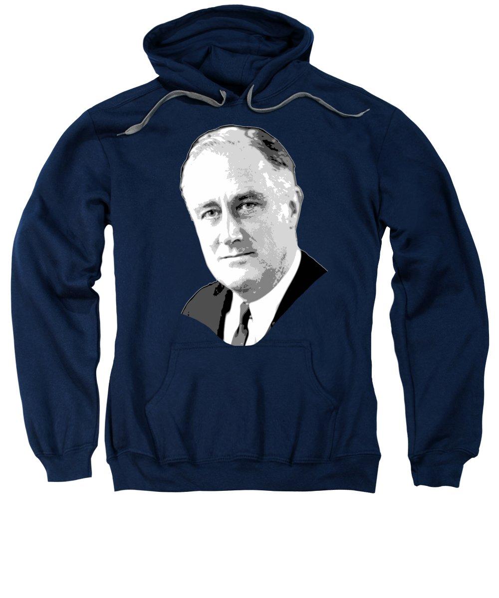 Roosevelt Sweatshirt featuring the digital art Franklin D. Roosevelt Grayscale Pop Art by Filip Hellman