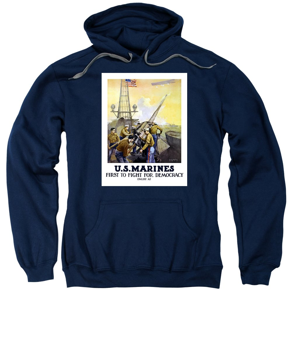 Marines Sweatshirt featuring the painting Us Marines -- First To Fight For Democracy by War Is Hell Store