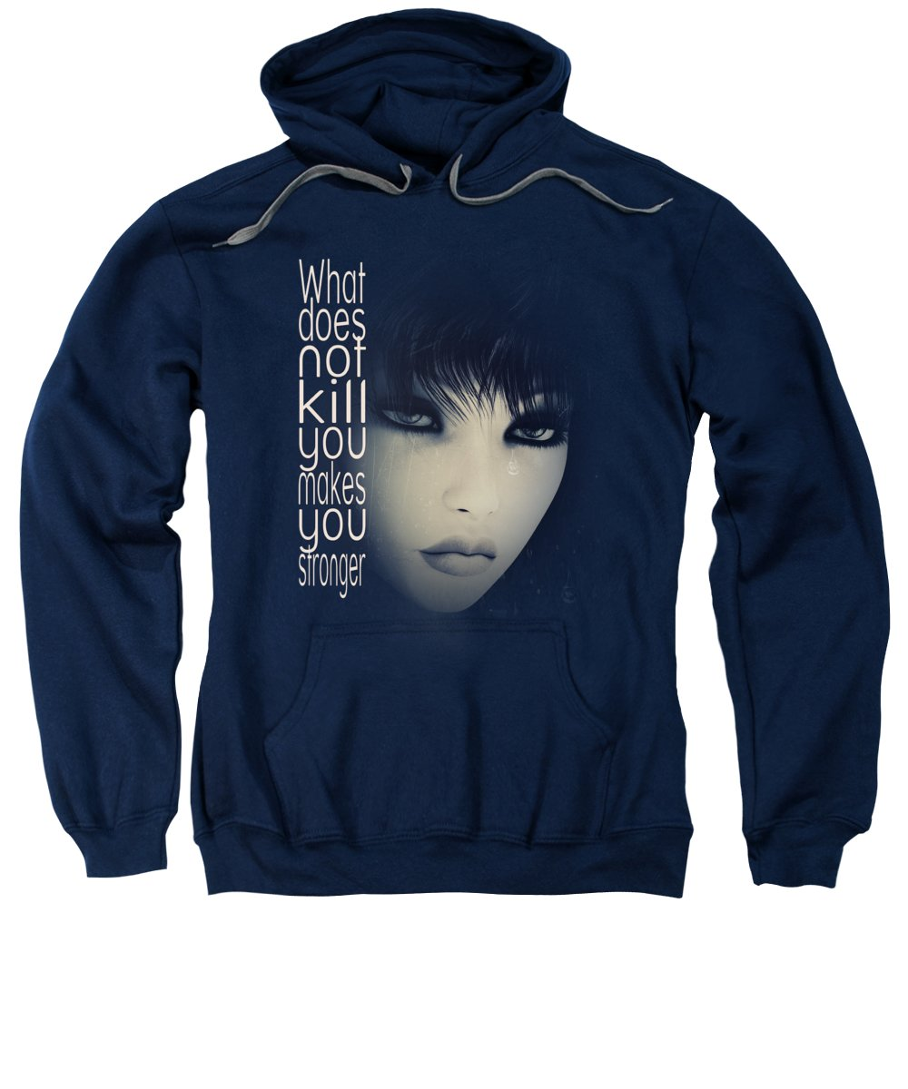 Fine Sweatshirt featuring the digital art What Does Not Kill You by Jutta Maria Pusl