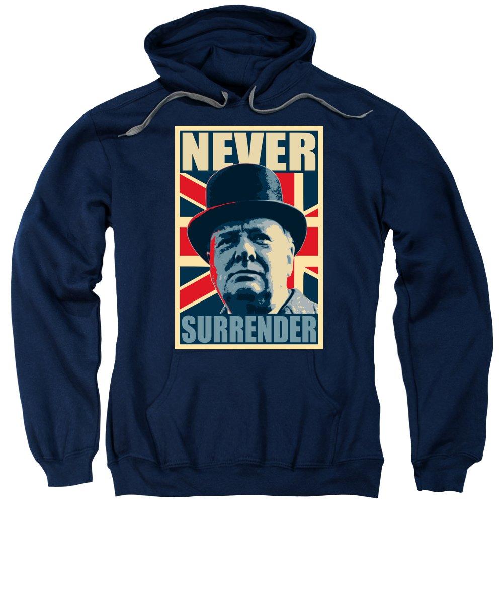 Winston Churchill Sweatshirt featuring the digital art Winston Churchill Never Surrender by Filip Schpindel